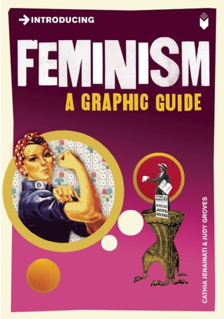 """""""Introducing Feminism: A Graphic Guide"""" by Cathia Jenainati & Judy Groves"""